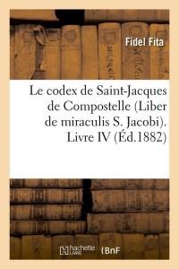 Le Codex de Compostelle  l IV  ed 1882