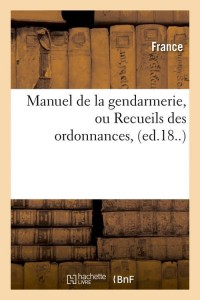 Manuel de la Gendarmerie  ed 18