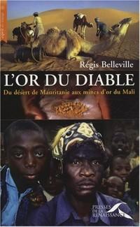 L'or du diable : Du désert de Mauritanie aux mines d'or du Mali
