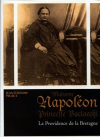 Madame Napoleon, Princesse Baciocchi, la Providence de la Bretagne, Tome 2