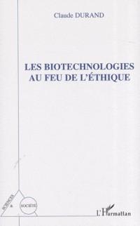Les biotechnologies au feu de l'éthique