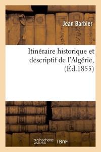 Itineraire Historique de l Algérie  ed 1855