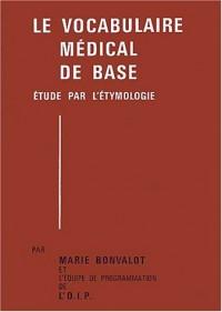 Le vocabulaire médical de base 2 volumes : Etude par l'étymologie
