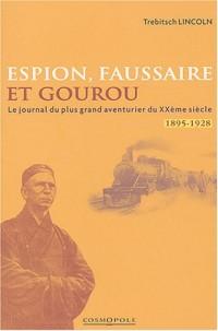 Espion, faussaire et gourou : Mémoires du plus grand aventurier du XXe siècle 1895-1928