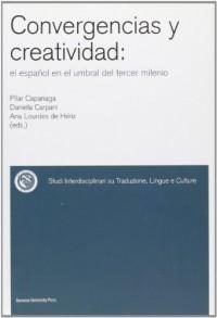 Convergencias y creatividad. El español en el umbral del tercer milenio