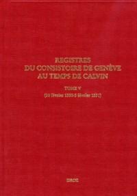 Registres du consistoire de Genève au temps de Calvin : Tome 5 (20 février 1550-5 février 1551)