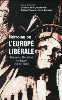 Histoire de l'Europe libérale : Libéraux et libéralisme en Europe au XVIIIe-XXIe siècle