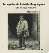 Le mystère de la truffe Bergougnoux : Kiki en pays Mapuche