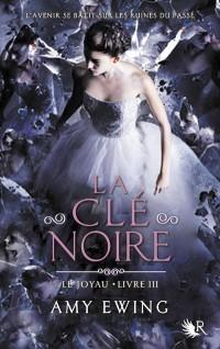 La Clé Noire - le Joyau Tome 3