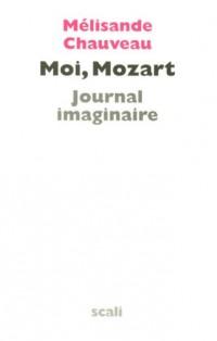 Moi, Mozart : Journal imaginaire