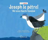 Joseph le pétrel : Vol sous haute tension