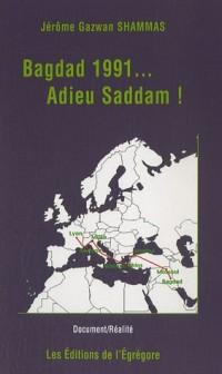Bagdad 1991... Adieu Saddam !
