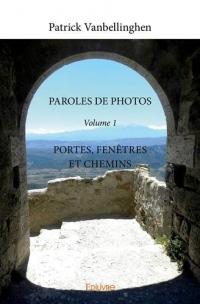 Paroles de photos : Volume 1, Portes, fenêtres et chemins