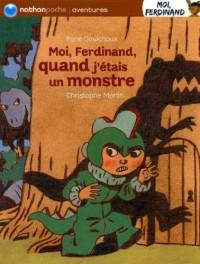 Moi Ferdinand quand j'étais un monstre