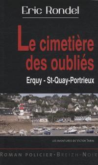 Les nouvelles enquêtes de Victor Tarin : Le cimetière des oubliés : Erquy Saint-Quay-Portrieux