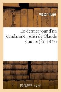 Le Dernier Jour d un Condamne  ed 1877