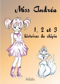 Miss Andrea 1,2 et 3 histoires de chipie