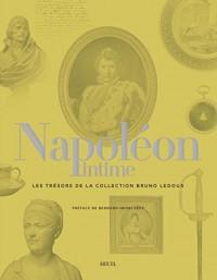 Napoléon intime - Les trésors de la collection Bruno Ledoux