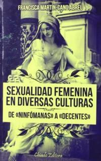 SEXUALIDAD FEMENINA EN DIVERSAS CULTURAS TOMO I