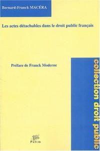 Les actes détachables dans le droit public français