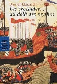 Les croisades... au-delà des mythes