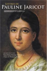 Lettres de Pauline-Marie Jaricot à la Mère Saint-Laurent : Le cantique de la gloire