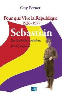 Pour Que Vive la Republique -1936 1977 Sebastian