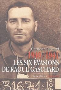 1940-1941, les six évasions de Raoul Gaschard