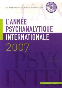 L'Année psychanalytique internationale 2007