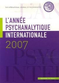 L'Année psychanalytique internationale 2007