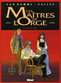 Les Maîtres de l'Orge, Tome 1 : Charles, 1854 : Avec Tome 2, Margrit, 1886 offert