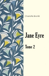 Jane Eyre Tome 2