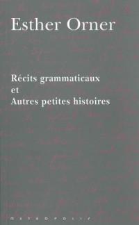 Récits grammaticaux et Autres petites histoires