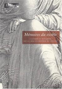 Mémoires du visible. Cuivres et estampes de la chalcographie du Louvre