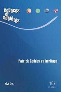 Espaces et Societes 167 - Patrick Geddes en Héritage
