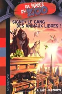Les évadés du Zoo, Tome 1 : Signé : le gang des animaux libres !