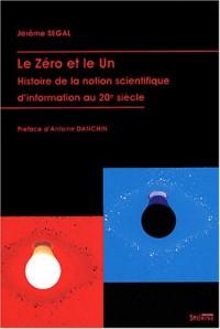 Le Zéro et le Un : Histoire de la notion scientifique d'information au 20e siècle