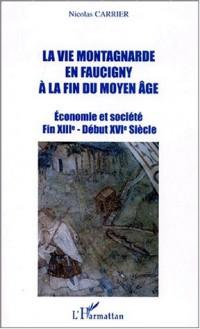 Vie montagnarde en faucigny(la) a la fin du moyen ageeconomie et societe fin XII