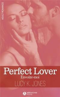 Perfect Lover. Envoute-Moi