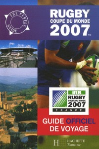Rugby Coupe du monde 2007 : Guide officiel de voyage