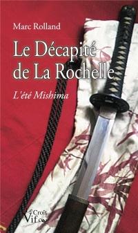 Le décapité de La Rochelle. L'été Mishima