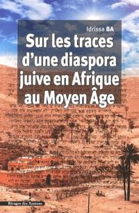 Sur les Traces d une Diaspora Juive en Afrique au Moyen Age