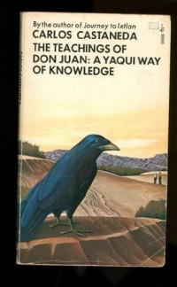 The Teachings of Don Juan, a Yaqui Way of Knowledge