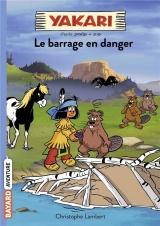 Yakari, Tome 06: Le barrage en danger