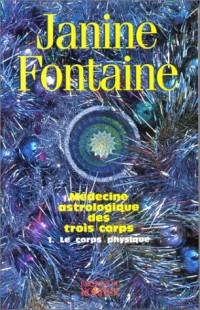 Médecine astrologique des trois corps, tome 1 : Le corps physique