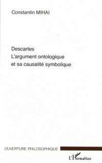 Descartes : L'argument ontologique et sa causalité symbolique