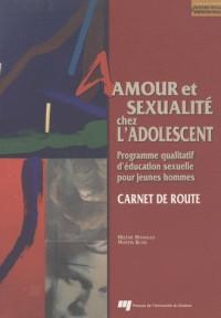 Amour et Sexualite Chez l Adolescent - Carnet de Route. Programme Qualitatif d Education Sexuelle Po