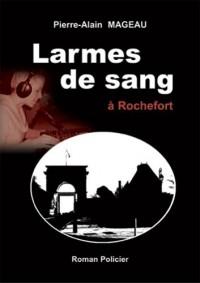 Larmes de Sang a Rochefort