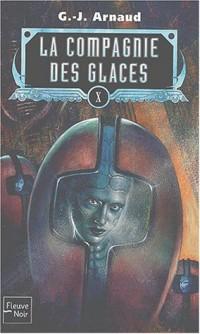 La compagnie des glaces, Tome 10 : L'Abominable postulat. Le Sang des Ragus. La Caste des aiguilleurs. Les Exilés du ciel croûteux
