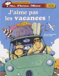 Moi, Thérèse Miaou, Tome 5 : J'aime pas les vacances !